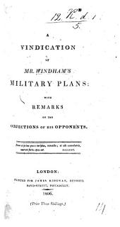 A vindication of Mr. Windham's Military Plans. With remarks on the objections of his opponents