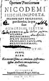 Operum poeticorum Nicodemi Frischlini ... pars scenica in qua sunt comoediae VII..., tragoediae II. Ex recentissima... ipsius Auctoris emendatione...