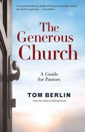 The Generous Church: A Guide for Pastors