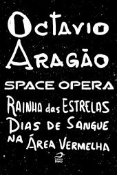 Space Opera - Rainha das Estrelas: Dias de Sangue na Área Vermelha