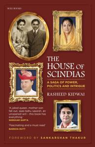 The House of Scindias  A Saga of Power  Politics and Intrigue PDF