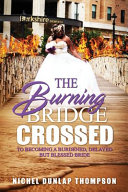The Burning Bridge Crossed To Becoming A Burdened, Delayed But Blessed Bride