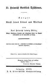 D[okto]r Heinrich Gottlieb Tzschirner: Kurzer Abriß seines Lebens und Wirkens