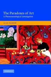 The Paradoxes of Art: A Phenomenological Investigation