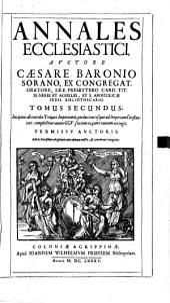 Annales Ecclesiastici: Incipiens ab exordio Traiani Imperatoris, perducitur usque ad Imperium Constantini: complecitur annos CCV. sextum ex parte tantum attingit, Volume 2