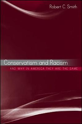 Conservatism and Racism  and Why in America They Are the Same