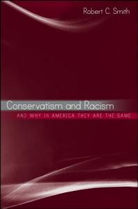 Conservatism and Racism  and Why in America They Are the Same Book