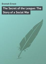 The Secret of the League: The Story of a Social War