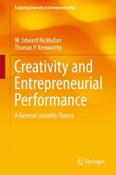 Creativity and Entrepreneurial Performance: A General Scientific Theory