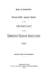 Annual Report of the Secretary of the Connecticut Board of Agriculture: Volume 25