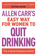 Allen Carr s Easy Way for Women to Quit Drinking PDF