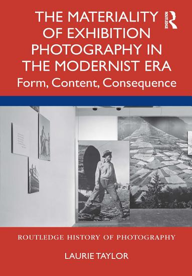 The Materiality of Exhibition Photography in the Modernist Era PDF
