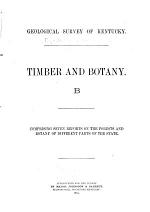 Reports of Special Subjects A- F: B. Timber and botany, by N.S. Shaler [and others] 1884