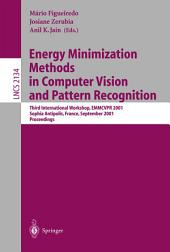 Energy Minimization Methods in Computer Vision and Pattern Recognition: Third International Workshop, EMMCVPR 2001, Sophia Antipolis France, September 3-5, 2001. Proceedings