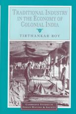Traditional Industry in the Economy of Colonial India PDF