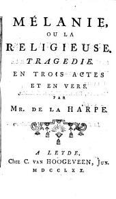 Mélanie, ou La religieuse: tragédie en vers, Volume1