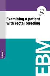 Examining a patient with rectal bleeding
