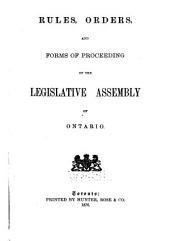 Rules, Orders, and Forms of Proceeding of the Legislative Assembly of Ontario