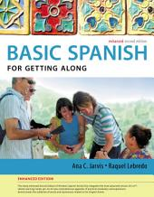 Spanish for Getting Along Enhanced Edition: The Basic Spanish Series: Edition 2