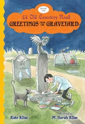 Greetings From The Graveyard Book PDF