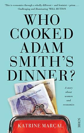 Who Cooked Adam Smith   s Dinner  PDF