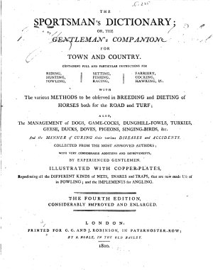 The Sportsman s Dictionary  Or  The Gentleman s Companion for Town and Country