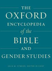 Oxford Encyclopedia of the Bible and Gender Studies PDF