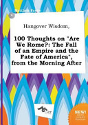 Hangover Wisdom  100 Thoughts on Are We Rome