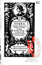 Pub. Ovidii Nasonis Opera Daniel Heinsius textum recensuit, accedunt breves notae ex collatione codic. Scaligeri et Palatinis Jan. Gruteri