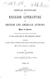 Critical Dictionary of English Literature, and British and American Authors, Living and Deceased, from the Earliest Accounts to the Middle of the Nineteenth Century: Containing Thirty Thousand Biographies and Literary Notices, with Forty Indexes of Subjects. K - S, Volume 2