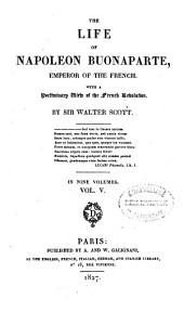 The Life of Napoleon Buonaparte, Emperor of the French: With a Preliminary View of the French Revolution, Volume 5
