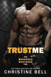Trust Me: Matty and Kayla's Story (The McDaniels Brothers Book Two)