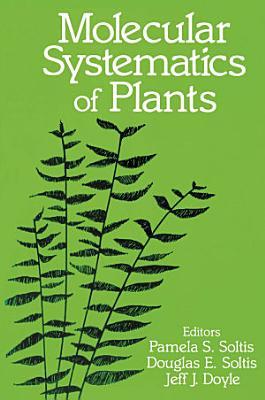 Molecular Systematics of Plants PDF