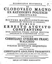 Diss. hist. de Clodovaeo Magno ex rationibus politicis Christiano