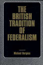 The British Tradition of Federalism
