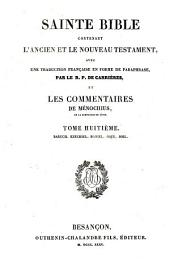 Sainte Bible, contenant l'Ancien et le Nouveau Testament: avec une traduction française, en forme de paraphrase, Volume 8