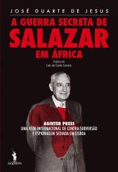 A Guerra Secreta de Salazar em África