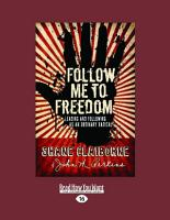 Follow Me to Freedom  Leading and Following as an Ordinary Radical  Large Print 16pt  PDF