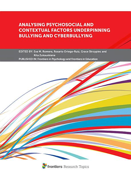 Analysing Psychosocial and Contextual Factors Underpinning Bullying and Cyberbullying PDF