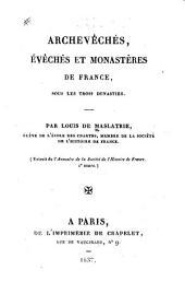 Archevêchés: évêchés et monastères de France sous les trois dynasties