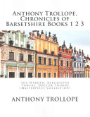 Anthony Trollope, Chronicles of Barsetshire Books 1 2 3