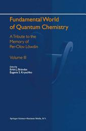 Fundamental World of Quantum Chemistry: A Tribute to the Memory of Per-Olov Löwdin, Volume 3