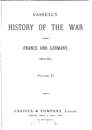 Cassell s history of the war between France and Germany  1870 1871 PDF