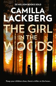 The Girl in the Woods  Patrik Hedstrom and Erica Falck  Book 10  Book