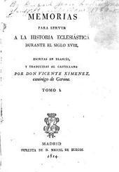 Memorias para servir a la historia eclesiástica durante el siglo XVIII: Volúmenes 1-2