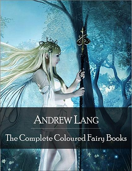The Complete Coloured Fairy Books  Blue  Red  Green  Yellow  Pink  Grey  Violet  Crimson  Brown  Orange  Olive  Lilac  Rose Fairy Book   Hundreds of Beautifull Fairy Tales   Little Red Riding Hood  Snowhite  Beauty and the Beast and Many Many More PDF