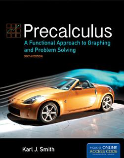 Precalculus  A Functional Approach to Graphing and Problem Solving Book
