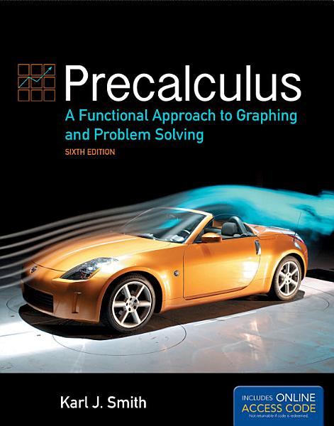 Precalculus  A Functional Approach to Graphing and Problem Solving