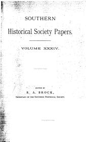 Southern Historical Society Papers: Volume 34