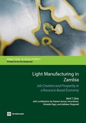 Light Manufacturing in Zambia: Job Creation and Prosperity in a Resource-Based Economy